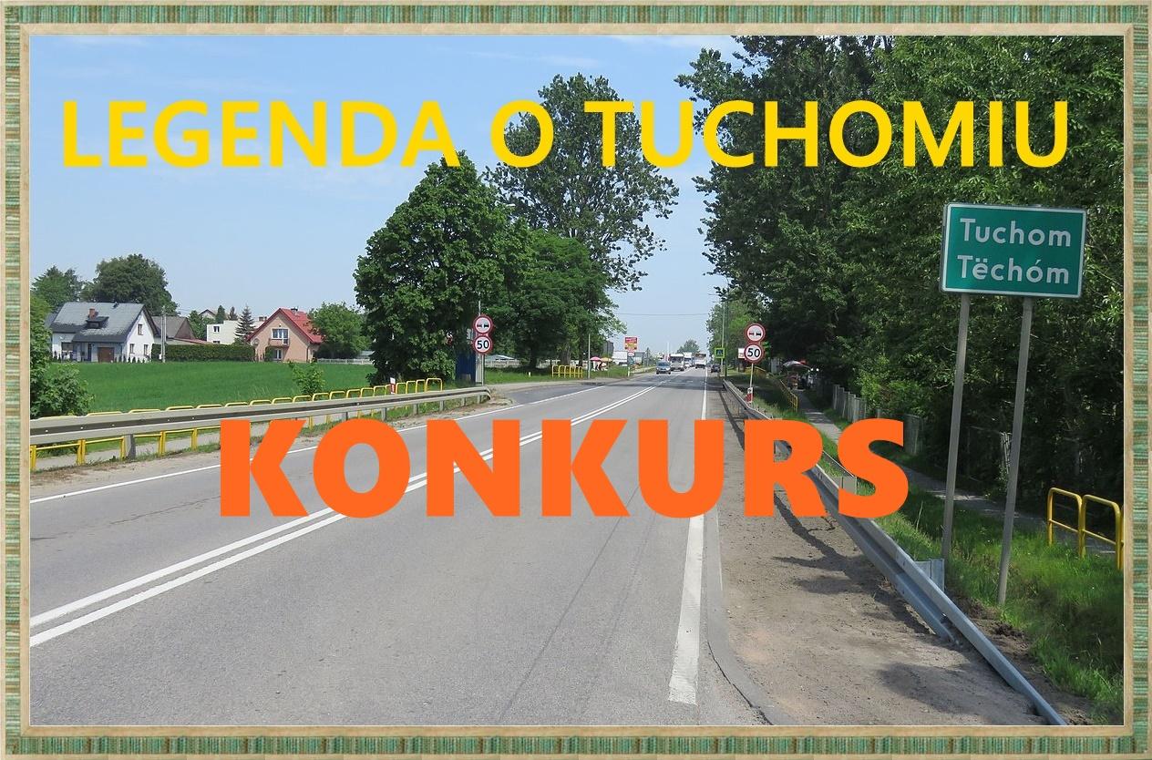 LEGENDA O TUCHOMIU - KONKURS